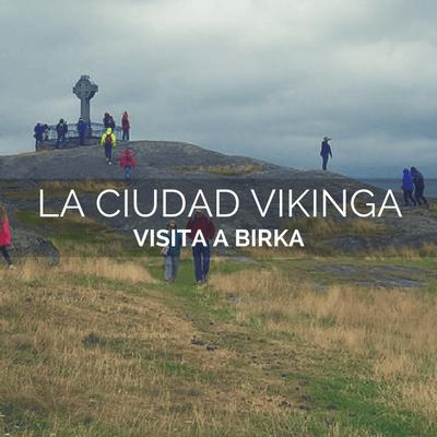 Visita a la ciudad vikinga de Birka