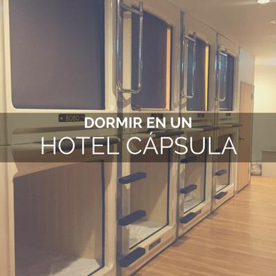 DORMIR EN UN HOTEL CÁPSULA TOKIO