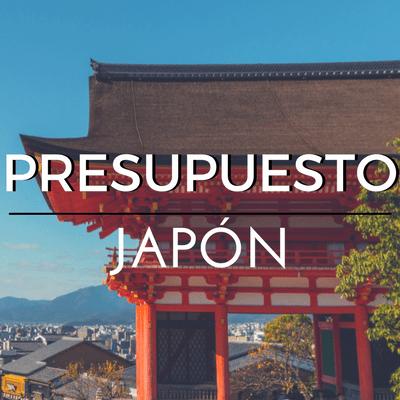 PRESUPUESTO DE VIAJE A JAPÓN