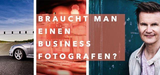 Warum braucht man einen Business Fotografen?