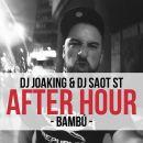 """DJ Joaking & DJ SaoT ST """"After Hour"""" Bambú"""