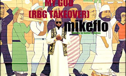 mikeflo – MY GOD (RBG TAKEOVER)