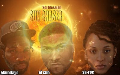 "SOL MESSIAH: ""SUN CHASER"" (OFFICIAL VIDEO) EKUNDAYO,EL SUN & SA-ROC!"