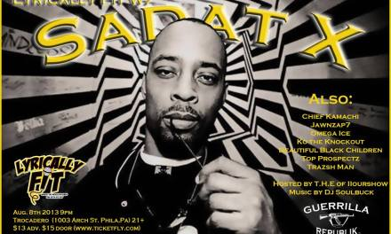 LYRICALLY FIT WITH SADAT X : AUG 8, AT THE TROCADERO, PHILLY