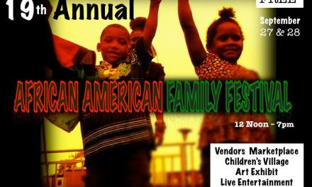 AFRO-AMERICAN HISTORICAL SOCIETY PRESENTS : 19TH ANNUAL AFRICAN AMERICAN FAMILY FESTIVAL SEPT 27-28TH FREE FOR THE PEOPLE!