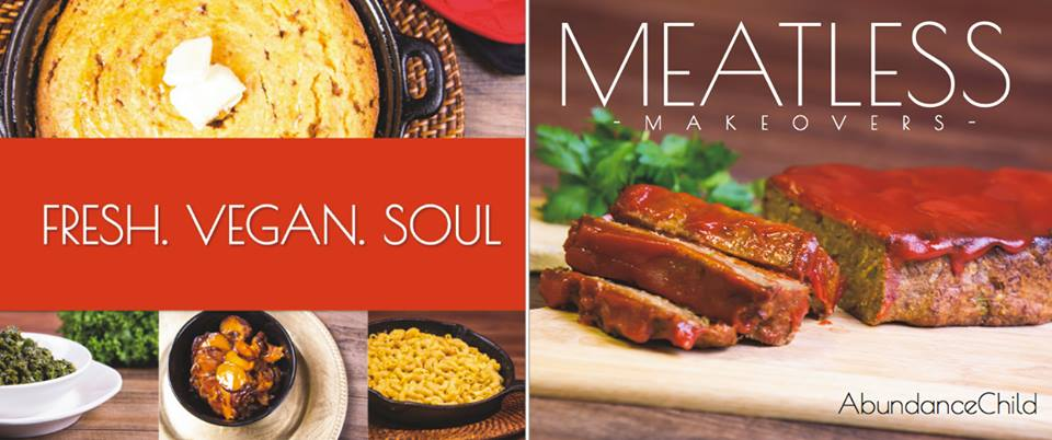 Meatless Makeovers ~ Drop Squad Kitchen's CookBook ( FRESH .VEGAN .SOUL )