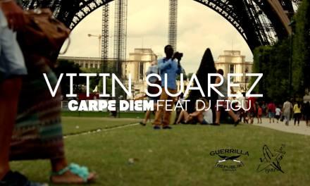 VITIN SUAREZ – CARPE DIEM (PROD. BY FIGU) FROM GUERRILLA REPUBLIK SPAIN