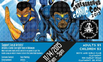 3RD ANNUAL UNDERGROUND COMIC/CON 11/14/2015 CLAYMONT DELAWARE @ THE BOYS N GIRLS CLUB