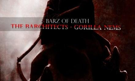 The Barchitects Ft. GORILLA NEMS – Bars Of Death