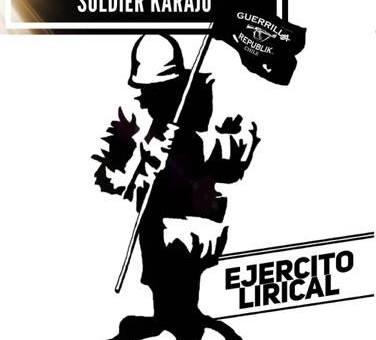 Soldao´Sean – Ejército lirical feat Soldier Karajo de Guerrilla Republik Chile