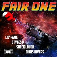 Fair One – Chris Rivers feat. Lil' Fame, Sheek Louch , Styles P