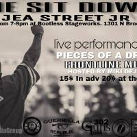 THE SIT DOWN : JUNE 8TH @ BOOTLESS STAGEWORKS WITH JEA STREET JR. & MORE