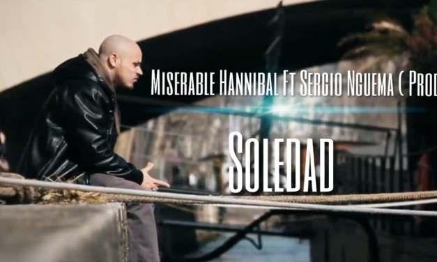 Miserable Hannibal feat. Sergio Nguema – Soledad (Prod. Oxydz)