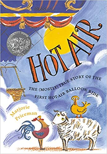 Hot Air: The (Mostly) True Story of the First Hot-Air Balloon Ride