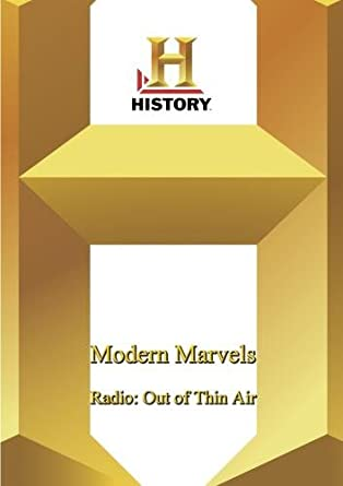 Modern Marvels Out of Thin Air