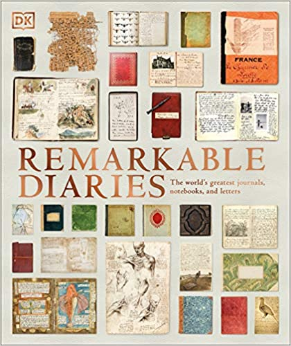 Remarkable Diaries: The World's Greatest Diaries, Journals, Notebooks, & Letters
