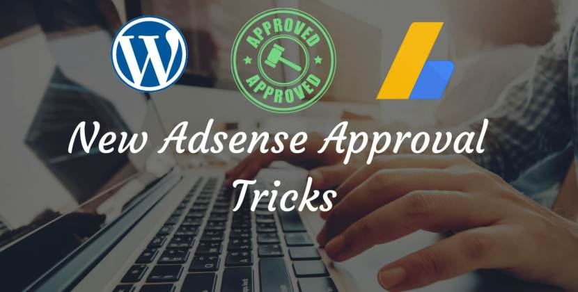 New AdSense Approval Tricks in 2021 for WordPress Sites