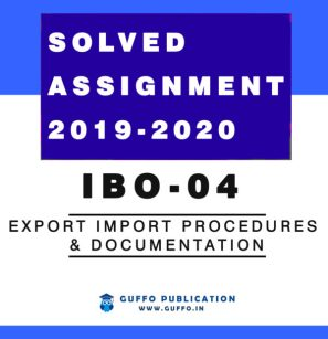 IBO 04 Export Import Procedures & Documentation SOLVED ASSIGNMENT 2019 2020