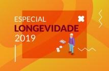 Especial Longevidade 2019