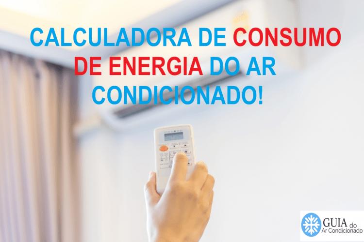 CALCULADORA DE CONSUMO DE ENERGIA DO AR CONDICIONADO