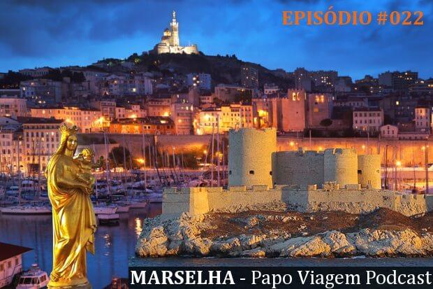 Episódio 022 – Marselha: Papo Viagem Podcast