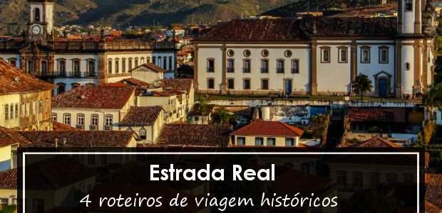 Estrada Real: roteiros de viagem históricos!