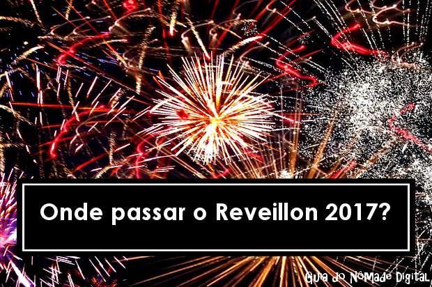 Onde passar o Reveillon 2017?