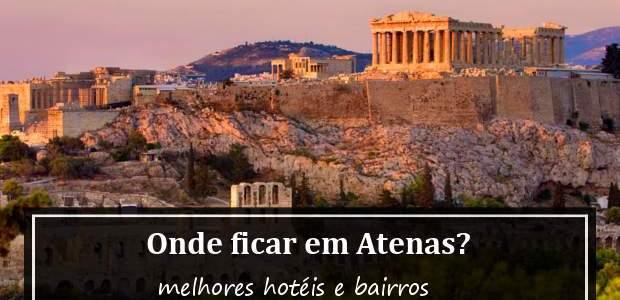 Onde ficar em Atenas? Melhores hotéis e bairros!