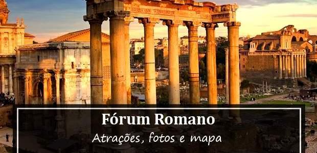 Fórum Romano: Atrações, Fotos e Mapa!