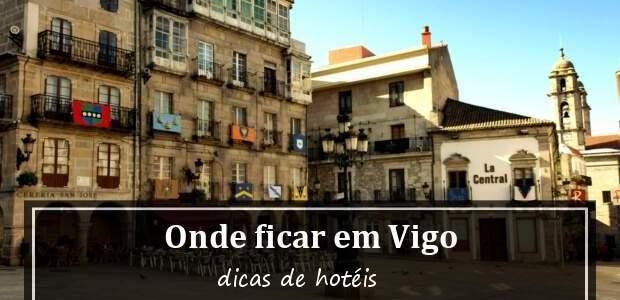 Onde ficar em Vigo, Espanha? Melhores Hotéis em Vigo!