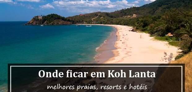 Onde ficar em Koh Lanta, Tailândia? Melhores Praias e Hotéis em Koh Lanta!