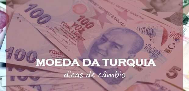 Moeda da Turquia: qual moeda levar à Turquia e dicas de câmbio!