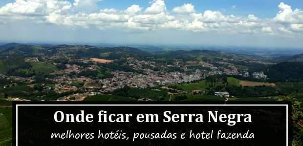 Onde ficar em Serra Negra? Hotéis e Pousadas em Serra Negra!