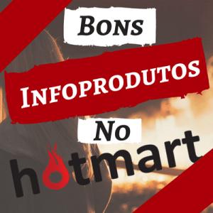 Como Escolher Bons Infoprodutos no Hotmart Para promover!!! Saiba em Apenas 6 Passos!