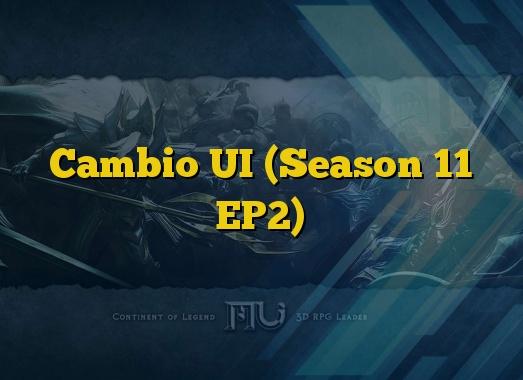 Cambio UI (Season 11 EP2)
