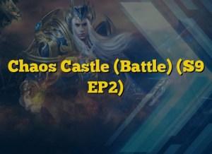 Chaos Castle (Battle) (S9 EP2)