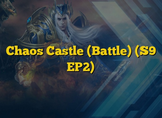 Chaos Castle (Battle) (S9 EP2)