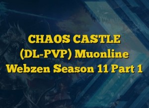CHAOS CASTLE (DL-PVP) Muonline Webzen Season 11 Part 1