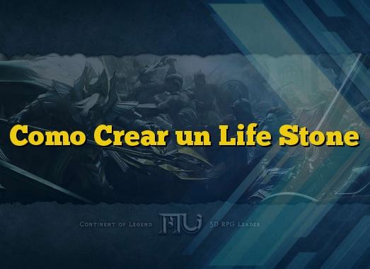 Como Crear un Life Stone
