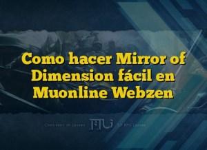 Como hacer Mirror of Dimension fácil en Muonline Webzen