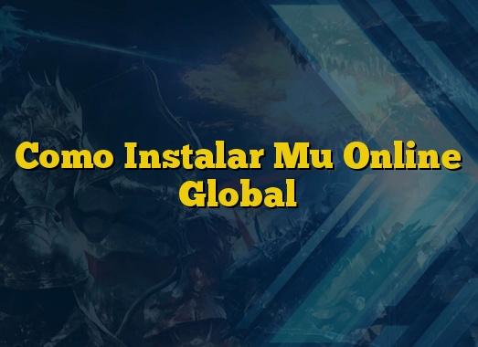 Como Instalar Mu Online Global