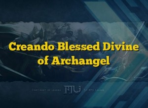 Creando Blessed Divine of Archangel
