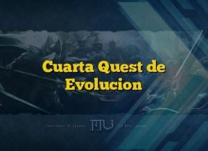 Cuarta Quest de Evolucion