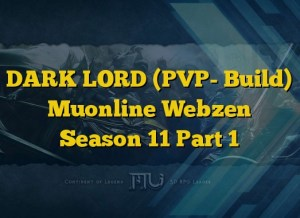 DARK LORD (PVP- Build) Muonline Webzen Season 11 Part 1