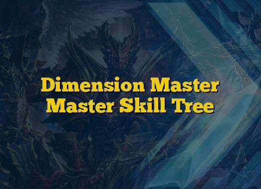 Dimension Master Master Skill Tree