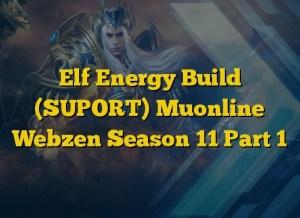Elf Energy Build (SUPORT) Muonline Webzen Season 11 Part 1