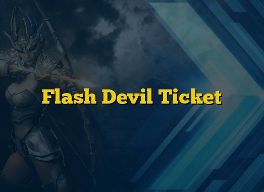 Flash Devil Ticket