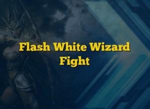 Flash White Wizard Fight