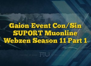 Gaion Event Con/Sin SUPORT Muonline Webzen Season 11 Part 1