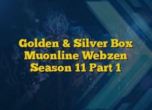 Golden & Silver Box Muonline Webzen Season 11 Part 1
